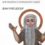Ecrits sur l'hésychasme - Jean-Yves Leloup
