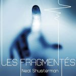 Les fragmentés - T1 - Neal Shusterman
