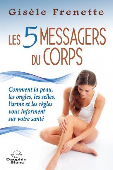 Les 5 Messagers Du Corps – Gisèle Frenette