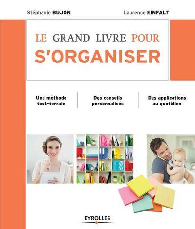 Le Grand Livre Pour S'Organiser – Laurence Einfalt-Stéphanie Bujon
