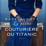 La petite couturiere du titanic Kate Alcott 2016