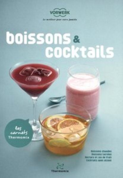 Les Carnets Thermomix : Boissons & cocktails