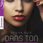 Regina Kyle - La loi du desir T1 Dans ton regard
