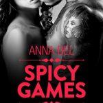 Spicy Games : Volume 1 - Anna Bel