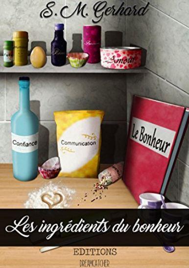 Les ingrédients du bonheur – S.M. Gerhard