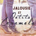 Tome 4 - Jalousie et petits caramels