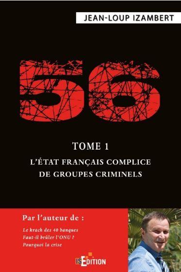 56 – Tome 1 : L'État français complice de groupes criminels – Jean-Loup Izambert