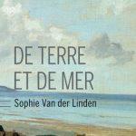 Sophie van Der Linden - De terre et de mer (Rentrée Littéraire 2016)