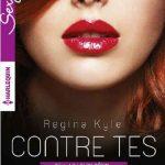 [Erotique] Regina Kyle - La loi du desir T3 Contre tes lèvres