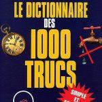 Dictionnaire des 1000 trucs