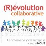 (R)évolution collaborative : La richesse de votre entreprise c'est le NOUS.