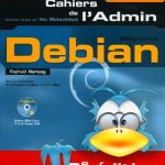 Cahiers de l'Admin - Debian : GNU/Linux