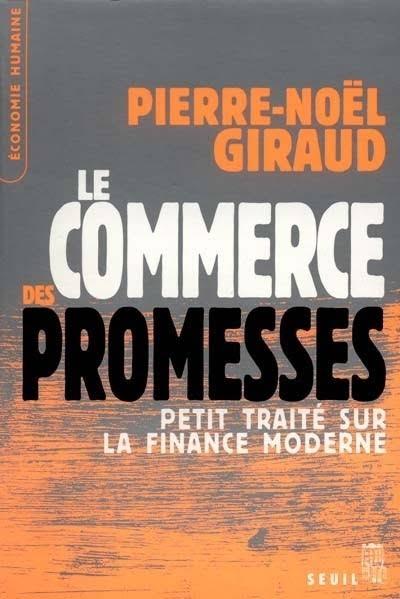 Le Commerce des promesses: Petit traité sur la finance moderne