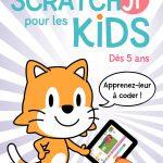 ScratchJr pour les kids : Dès 5 ans - Apprenez-leur à coder !