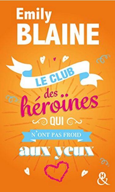 Le club des héroïnes qui n'ont pas froid aux yeux – Emily Blaine
