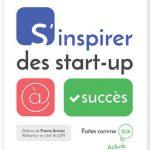 S'inspirer des start-up à succès. Dunod