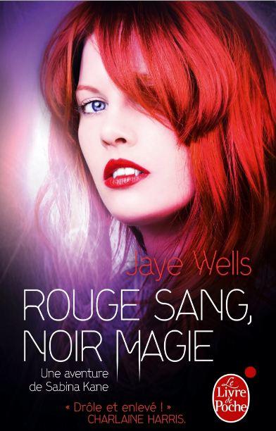 Sabina Kane – Tome 2 – Rouge sang, noire magie – Jaye Wells