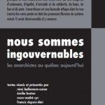 Nous sommes ingouvernables : Les anarchistes au Québec aujourd'hui