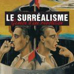 Le surréalisme : Genesis of a Revolution. Parkstone