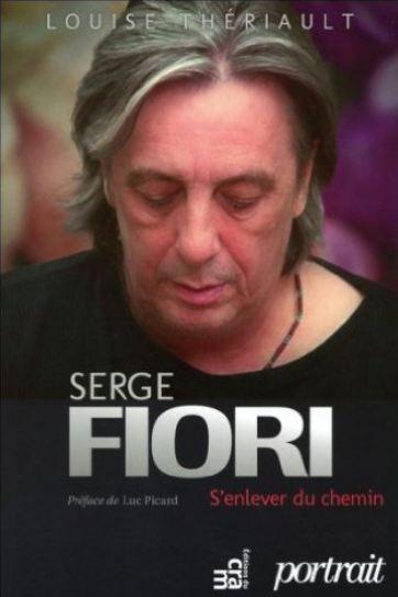 Serge Fiori – S'enlever du chemin de Louise Thériault