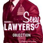 Sexy Lawyers - Saison 1 - Episode 1 à 3 de Emma Chase 2016