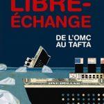 Les naufragés du libre-échange - De l'OMC au Tafta - Collectif