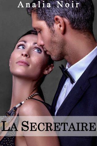[Erotique] Analia Noir – La secrétaire T 3