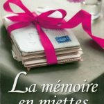 La mémoire en miettes - Maud Rémi
