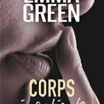 Corps impatients - Tome 2 - Emma M. Green (2016)
