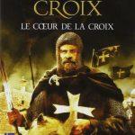Le Roman de la Croix (Le Coeur de la Croix) David Camus