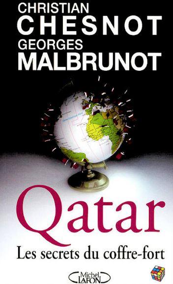 Christian Chesnot et Georges Malbrunot – Qatar ~ Les secrets du coffre-fort