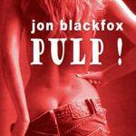 Pulp ! - 1: L'affaire des cabines de Jon Blackfox 2016