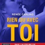 Rien qu'avec toi de Renée Carlino 2016