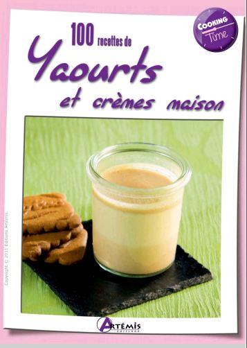100 recettes de yaourts et crèmes maison