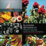 La cuisine africaine de Marie Louise - Charmeurs et senteurs de l'Afrique
