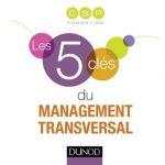 Les 5 clés du management transversal. Eyrolles