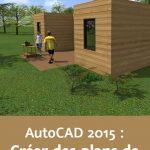 Video2Brain – Atelier avec AutoCAD 2015 – Créer des plans de maison en 2D et 3D