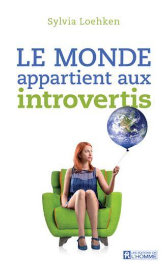 monde appartient aux introvertis, Le – Sylvia Loehken