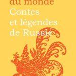 Aux origines du monde - Contes et légendes de Russie