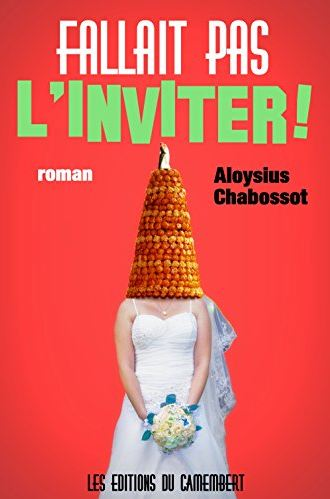 Fallait pas l'inviter ! (French – Aloysius Chabossot)