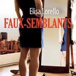 Faux-semblants (French Edition) - Elisa Lorello