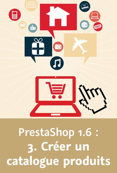 Video2Brain – Les fondamentaux de PrestaShop 1.6 – Créer un catalogue produits