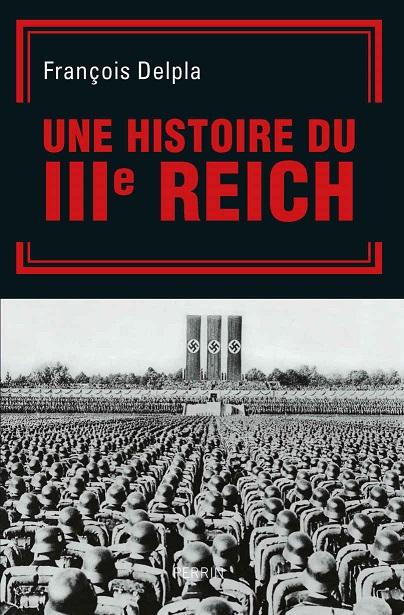 Une histoire du Troisieme Reich – Francois Delpla
