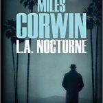L.A. Nocturne (2016) - Corwin Miles