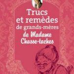 Louise Robitaille - Trucs et remèdes de grands-mères de Madame Chasse-taches