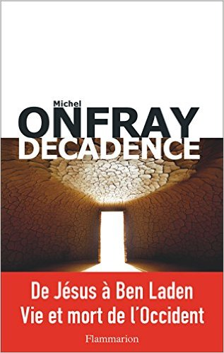 Décadence (2017) – Michel Onfray