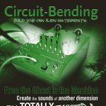 Circuit bending : Build your own alien instrument (Reed Ghazala)