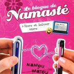Le blogue de Namasté - Tome 9: Vivre et laisser vivre