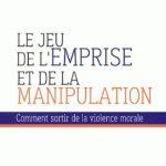 Le jeu de l'emprise et de la manipulation - Angèle Lacoste