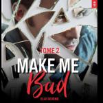 [New Adult] Elle Seveno - Make me bad Tome 2  (2017)
